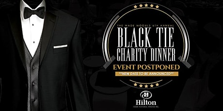 The Made Moguls 6th Annual Black Tie Charity Dinner tickets