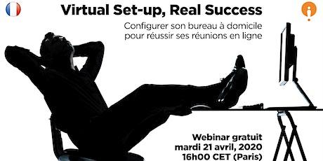 Virtual Set-Up, Real Success - Configurer son bureau pour les réunions virtuelles à domicile - Webinaire gratuit billets