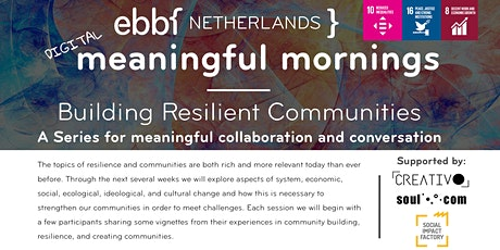 EBBF Digital Meaningful Morning: Building Resilient Communities Series tickets