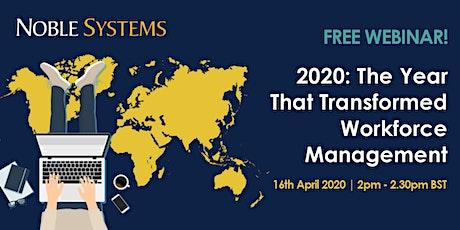 FREE WEBINAR! 2020: The Year That Transformed Workforce Management tickets