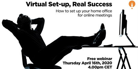 Virtual Set-Up, Real Success: How to set up your home office for online meetings - Free webinar tickets