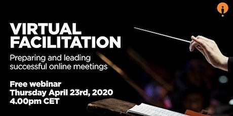 Virtual Facilitation: Preparing and leading successful online meetings - Free webinar tickets