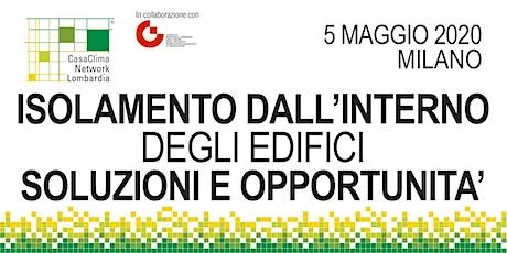 ISOLAMENTO DALL'INTERNO DEGLI EDIFICI: SOLUZIONI E OPPORTUNITA' biglietti