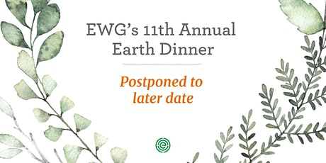 EWG's 11th Annual Earth Dinner: POSTPONED TO LATER DATE tickets