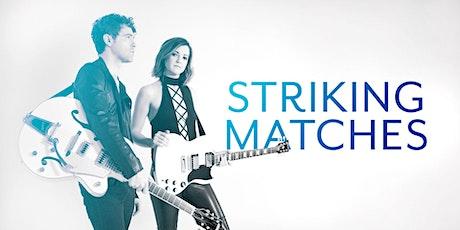 Striking Matches tickets