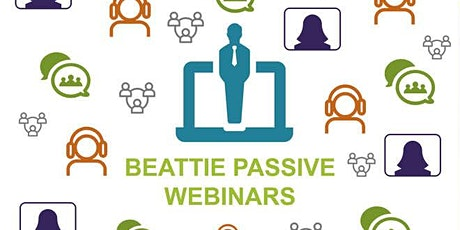 Beattie Passive Webinars tickets