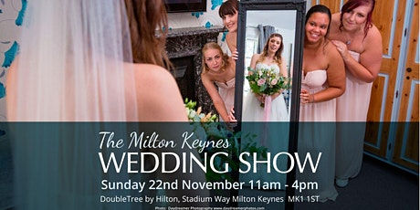 Milton Keynes Wedding Show, DoubleTree by Hilton Hotel (Stadium MK), Sunday 22nd November 2020 tickets