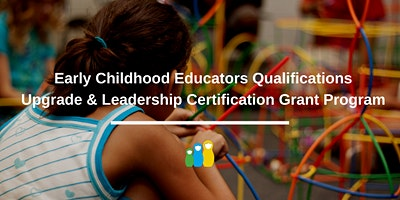 ECE Qualifications Upgrade Program and Leadership Grant Webinar