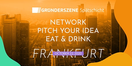 Gründerszene Spätschicht Frankfurt - 22.10.2020 tickets