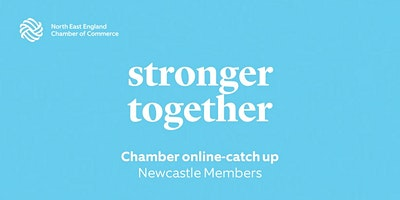 Chamber Online Catch-up: Newcastle Members