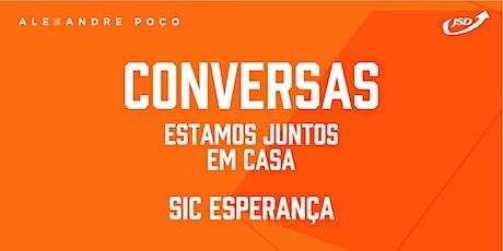 Conversas Digitais - Estamos Juntos em Casa bilhetes