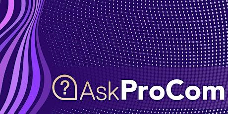 Ask ProCom tickets
