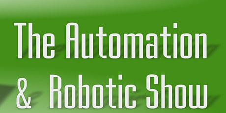 The Automation and Robotics Show tickets