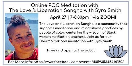 Online POC Meditation: Love and Liberation Sangha w/ Syra Smith tickets