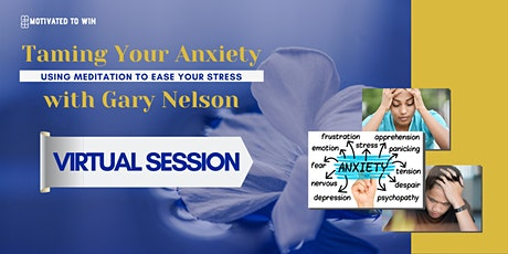 Webinar: Taming Your Anxiety-Using Meditation to Ease Your Stress tickets