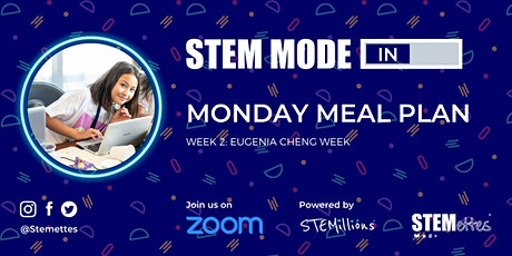 STEM MODE IN - Week 2: Monday Meal Plan (Zoom) tickets