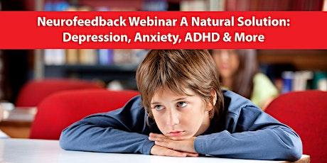 Neurofeedback Webinar A Natural Solution: Depression, Anxiety, ADHD & More tickets