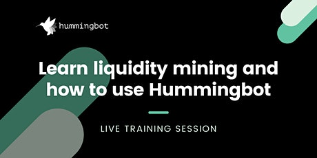 Learn to use Hummingbot (Crypto Market Making Live Training Session) tickets