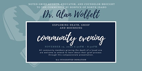 Dr. Wolfelt Community Evening: Exploring Death, Grief and Mourning tickets