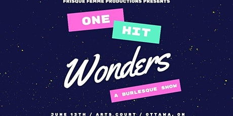 FRISQUE FEMME PRODUCTIONS PRESENTS One hit wonders tickets