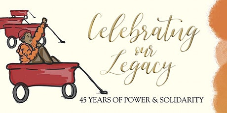 Celebrating our Legacy: 45 Years of Power & Solidarity tickets