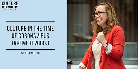 Culture in the Time of Coronavirus (#remotework) tickets