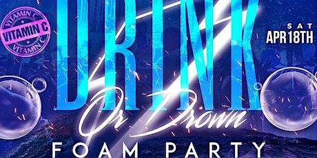 DRINK OR DROWN ❗️ Foam Party tickets