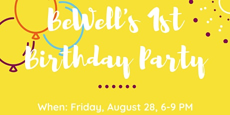 BeWell's First Birthday Party tickets