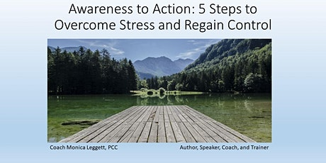 Awareness to Action: 5 Steps to Overcome Stress and Regain Control tickets