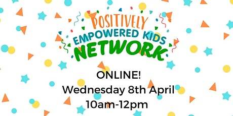 ONLINE NOTTS Positively Empowered Kids Network April 2020 tickets