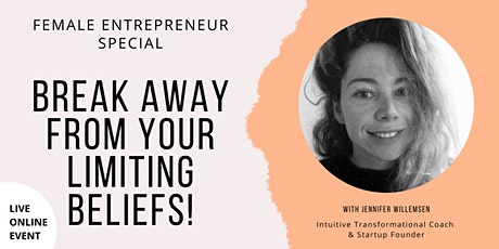 Female Entrepreneur Special: Break Away From Your Limiting Beliefs! billets