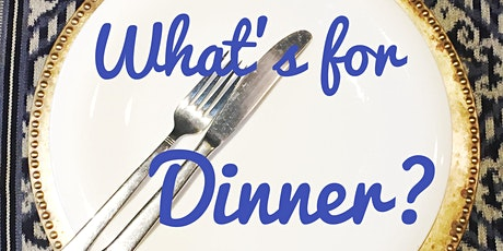 What's For Dinner? (a virtual foodie discussion) tickets