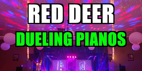 Red Deer Dueling Pianos Extreme- Burn 'N' Mahn Audience Request Show tickets