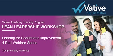 Vative Leading for Continuous Improvement - 4 part Webinar Series tickets