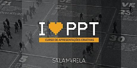 Curso I LOVE PPT –Roteiro + Visual (06 a 09 de abril) – 100% ONLINE (AO VIVO) ingressos