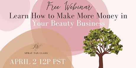 FREE WEBINAR | How to Make More Money In Your Beauty Business tickets