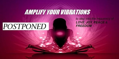 Amplify your Vibrations and Step into the Frequency of Love, Joy, Peace & Freedom tickets