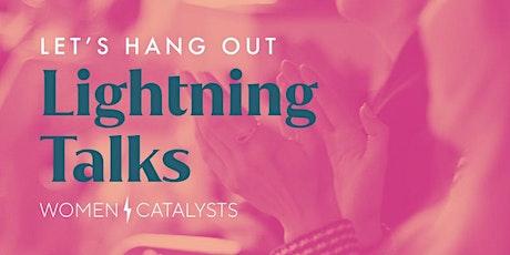 Women Catalysts Lightning Talks (Online!) tickets