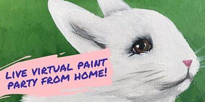 FIRST-EVER VIRTUAL PAINT PARTY-The Bunny w/live instruction by Brush & Cork