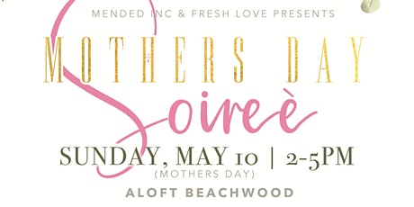 Mother's Day Soiree` tickets