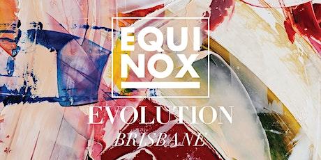 EQUINOX EVOLUTION BRISBANE 2020 tickets