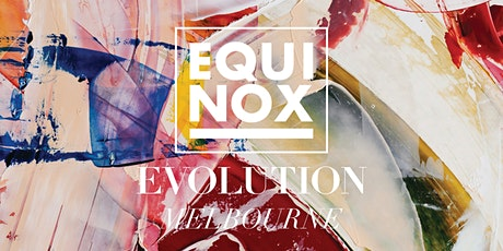 EQUINOX EVOLUTION MELBOURNE 2020 tickets