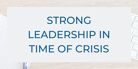 Strong Leadership In Time Of Crisis  tickets