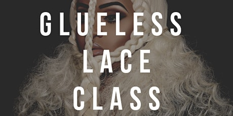 Hands on  Glueless Lace Class tickets
