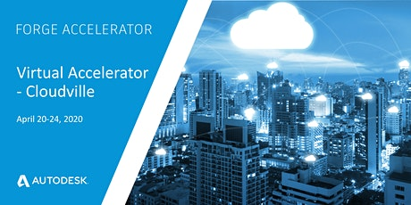 Autodesk Virtual Forge Accelerator, Cloudville - April 20-24, 2020 tickets