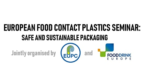 European Food Contact Plastics Seminar: Safe & Sustainable Packaging tickets