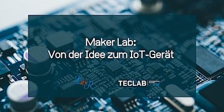 Maker Lab: Von der Idee zum IoT Gerät Tickets