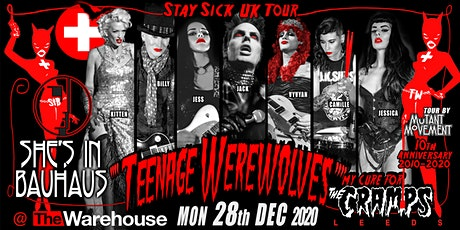 Teenage Werewolves(The Cramps tribute)She's In Bauhaus/Kitten DeVille LEEDS tickets