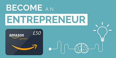 Are you 16 - 24? Want to start your own business? Free £50 Amazon Gift Card tickets