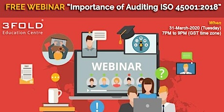 FREE Webinar: Importance of Auditing ISO 45001:2018 tickets